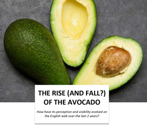 The rise and fall of the avocado Report